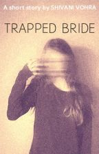 Trapped Bride by inkedgirl26