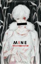 MINE ➸* YΔŇЀ MALE X MALE READER by ToriMissRandom