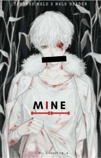 MINE ➸* YΔNDERE MALE X MALE READER by Crossfire_x