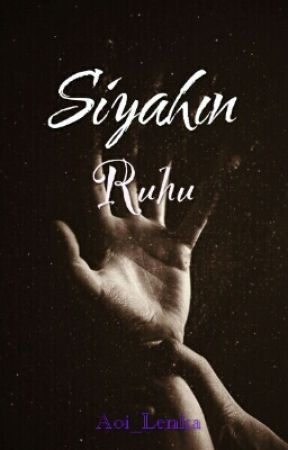 SİYAHIN RUHU by Aoi_Lenka