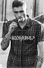 Dangerous (Z.M) by -Nicoleee