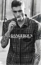 Dangerous (Z.M) by Nicole_1D_Zayn