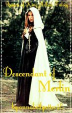 Descendant of Merlin (On Hold) by annabethpotter18