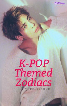 K-POP Themed Zodiacs ❀ by LianneLimXoXo