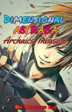 Dimensional Astraea: Archaic Invasion by MatmailLie