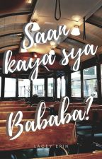 Sa'n kaya sya bababa? (One shot) by LaceyErin