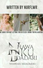Nhawaku,Bidadariku by nurflwr