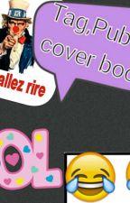 Tag,Pub Et Cover Book Et Critiques  by Mama090905