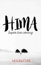 HIMA  [selesai] by moonlittype