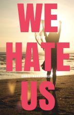 WE HATE US by chrissihaus