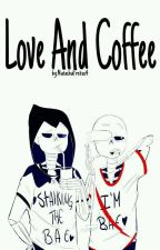 Love And Coffee [AfterDeath] by NatashaFreitas4