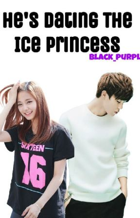 Hes dating the ice princess in wattpad