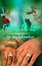 Falling In love  COMPLETED✔ by WreckedHearts511
