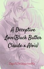 A Deceptive Love(Black Butler Claude x Alois) by xXSebby-chanXx