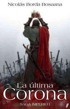 La Última Corona by Ferb1550