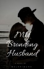 My Brondong Husband by Melaninuna