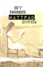 My Favorite Wattpad Novels by fighterinlove