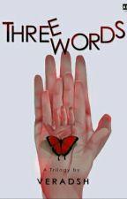 (Jani's Story #3) Three Words by veradsh