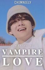 Vampire love || k.t.h || ✔ by BtsLover182
