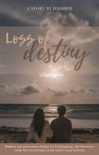 Loss Of Destiny    MYG by chintiaAulia_
