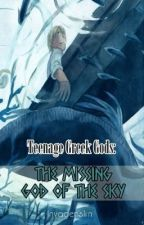 Teenage Greek gods: The Missing god of the Sky Book II by invadersim