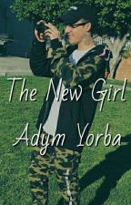 the new girl // adym yorba by okokitsdestiny