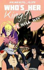 Who's Her King? (Dragon Slayers X Reader. Slightly Modern AU) by Animegirl_4life