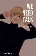 • We need talk • by Attackonpiranhas