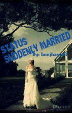 Status: Suddenly Married by iamjhayzell