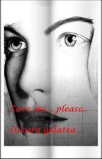 Love me... please... by OscuraGalatea