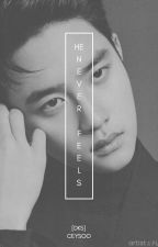 🌼He Never Feels  [DKS] 🌼 ✔ by ceysoo