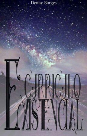 Currículo Existencial. by Denise2033