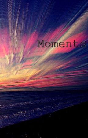 Moments  by Callme_Harley_
