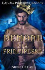 Il demone e la principessa by NicoleDeLuca260