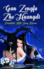 Gan zengfu zhe huangdi (penakluk hati sang kaisar) by no41ra