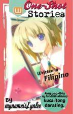 FILIPINO ONE-SHOT STORIES by mynameislynlee