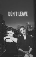 Don't Leave // n.h by kennyzzlexo