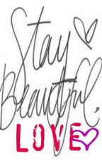 Stay Beautiful, Love!♥ by YouHadMeAtHello