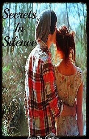 Secrets In Silence ✓ [Secrets Book 1] by LiveLifeInTheRain