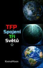 TFP - Spojení tří světů by KvenaMoon
