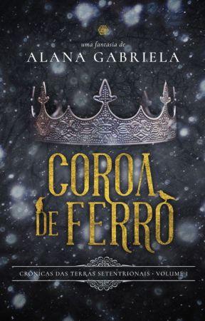 Coroa de Ferro e Trono de Espinhos by AlanaGabriela6