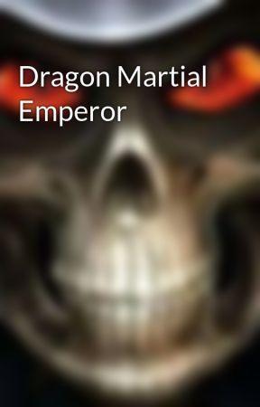 Dragon Martial Emperor by chezhawk15