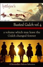 Busted Gulch vol. 4 by storytellers-saloon