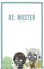 RE: MONSTER by Taektne