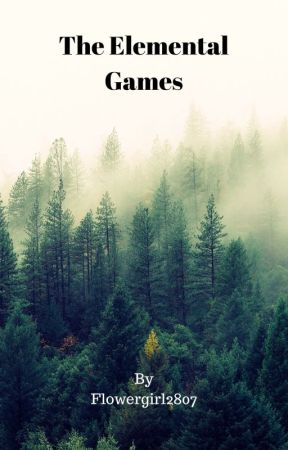 The Elemental Games by flowergirl2807