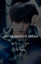 My Husband's Affair |이태용|✔ by Jeoncakes