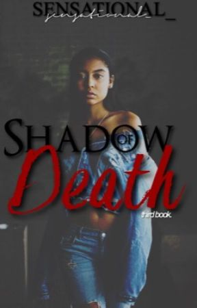 Shadow of Death (THIRD INSTALLMENT of EDEN'S CANVAS)  by sensational_