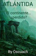 Atlántida, el continente ¿perdido? by Oscuach