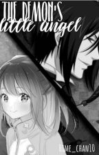 The Demon's Little Angel [ Black Butler Fanfic] by Hime_chan10