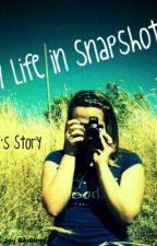 My Life in Snapshots: Kacey's Story by LostFindingMyself